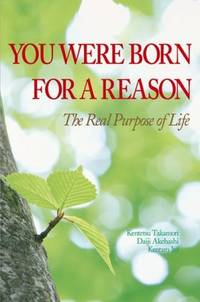 YOU WERE BORN FOR A REASON: The Real Purpose Of Life