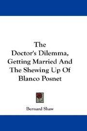 The Doctor\'s Dilemma, Getting Married, and The Shewing-Up Of Blanco Posnet