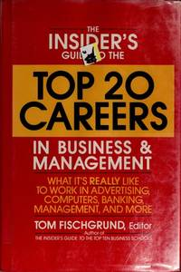 Insider's Guide Top 20 Careers in Business & Management by  Tom Fischgrund - 1st ed.  - 1994 - from Schroeder's Book Haven (SKU: A4493)