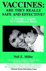 Vaccines: Are They Really Safe and Effective?: A Parent's Guide to Childhood Shots Miller,...