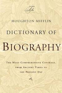 THE HOUGHTON MIFFLIN DICTIONARY OF BIOGRAPHY by  intro  Justin - First Edition - 2003 - from Columbia Books, Inc. ABAA/ILAB and Biblio.com