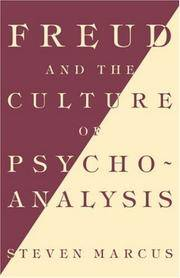 FREUD AND THE CULTURE OF PSYCHOANALYSIS: STUDIES IN THE TRANSITION FROM VICTORIAN HUMANISM TO MODERNITY
