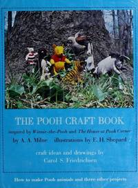 The Pooh Craft Book inspired by Winnie-the-Pooh and The House at Pooh Corner by A. A. Milne,...