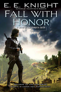 Fall with Honor (Vampire Earth, Book 7)