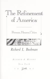 The Refinement of America: Persons, Houses, Cities,