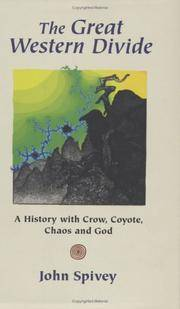 GREAT WESTERN DIVIDE: A History With Crow, Coyote, Chaos & God