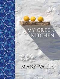 My Greek Kitchen by Valle, Mary