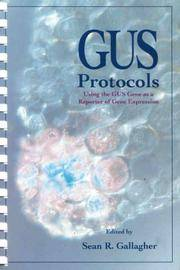 GUS Protocols: Using the GUS Gene as a Reporter of Gene Expression