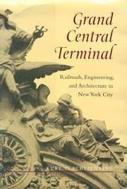 image of Grand Central Terminal: Railroads, Engineering, and Architecture in New York City