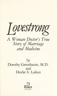 Lovestrong by Dorothy Greenbaum M.D - Hardcover - 1984 - from Redux Books and Biblio.com