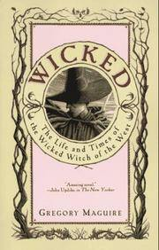 Wicked: The Life And Times Of The Wicked Witch Of The West