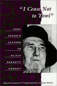 I Cease Not to Yowl Ezra Pound's Letters to Olivia Rossetti Agresti
