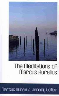 The Meditations of Marcus Aurelius by Marcus Aurelius - Paperback - 2009-01-28 - from Ergodebooks and Biblio.com