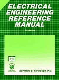 Electrical Engineering Reference Manual (Engineering review manual series)