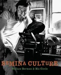 Semina Culture: Wallace Berman and His Circle