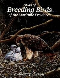 Atlas of Breeding Birds of the Maritime Provinces