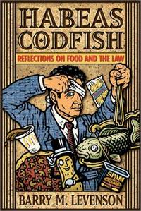 Habeas Codfish : Reflections On Food And The Law