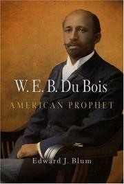 W.E.B. Du BOIS; American prophet