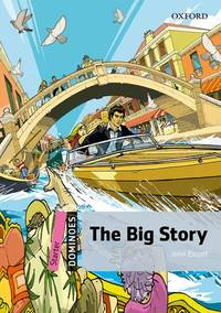 THE BIG STORY: Starter Level: 250-Word Vocabulary The Big Story (Dominoes: Starter Level)