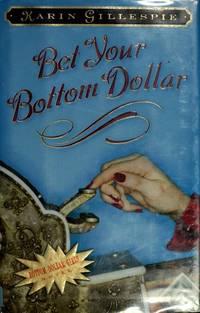 Bet Your Bottom Dollar: A Bottom Dollar Girls Novel