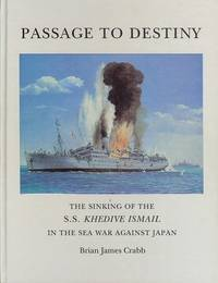 PASSAGE TO DESTINY: Story of the Tragic Loss of the S.S.Khedive Ismail
