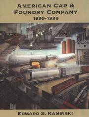 American Car & Foundry Company 1899-1999