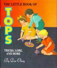 The Little Book of Tops  Tricks, Lore, and More/Book and Top