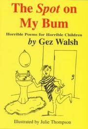 The Spot on My Bum: Horrible Poems for Horrible Children