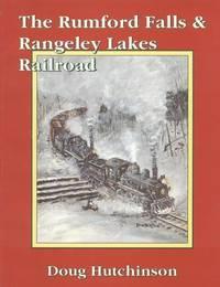 The Rumford Falls & Rangelely Lakes Railroad