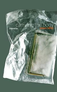 Carrying the Body: A Novel