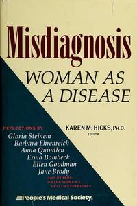 Misdiagnosis: woman as a Disease