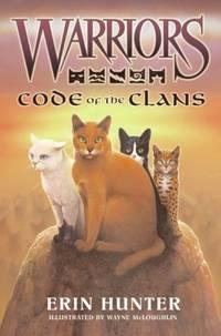 Warriors: Code of the Clans by Erin Hunter; Illustrator-Wayne Mcloughlin  - 2009-06-09  - from Ergodebooks (SKU: SONG0061660108)