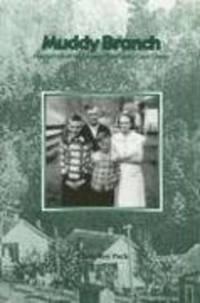 Muddy Branch; Memories on an Eastern Kentucky Coal Camps