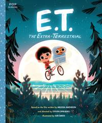 E.T. the Extra-Terrestrial: The Classic Illustrated Storybook (Pop Classic Picture Books): 3 (Pop...