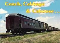 COACH, CABBAGE & CABOOSE.SANTA FE MIXED TRAIN SERVICE: A ONE-HUNDRED YEAR HISTORY OF SANTA FE...
