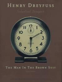Henry Dreyfuss, Industrial Designer:  The Man in the Brown Suit