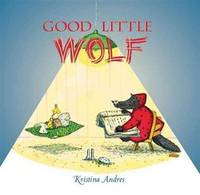 Good Little Wolf by Andres, Kristina