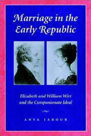Marriage in the Early Republic: Elizabeth and William Wirt and the Companionate Ideal (Gender...