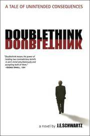 Doublethink: A Tale of Unintended Consequences