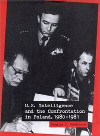 U.S. Intelligence and the Confrontation in Poland, 1980-1981
