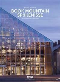 MVRDV  Book Mountain Spijkenisse: Biography of a Building
