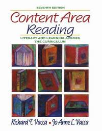 Content Area Reading: Literacy and Learning Across the Curriculum (7th Edition) Vacca, Richard T....