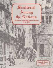 SCATTERED AMONG THE NATIONS: DOCUMENTS AFFECTING JEWISH HISTORY 49 TO 1975