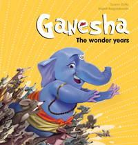 GANESHA : THE WONDER YEARS
