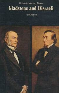Gladstone and Disraeli (New Adventure History) by B.H. Abbott - Paperback - 10/30/1972 - from Greener Books Ltd (SKU: mon0001081324)