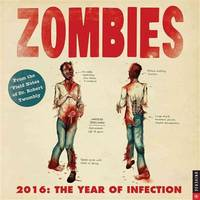 Zombies 2016 Calendar: The Year of Infection