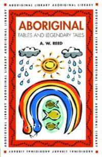 Aboriginal Fables & Legendary Tales (Aboriginal Library)