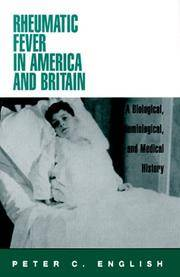 Rheumatic Fever in America and Britain: A Biological, Epidemiological, and Medical History