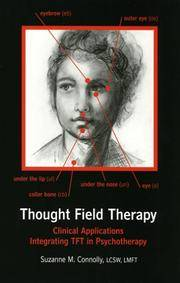 Thought Field Therapy : Clinical Applications, Integrating TFT in Psychotherapy by  Suzanne M Connolly - Paperback - 2004 - from Timeless Books and Biblio.com