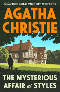 image of The Mysterious Affair at Styles: The First Hercule Poirot Mystery (Hercule Poirot Mysteries)